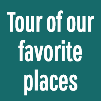 Tour of our favorite places