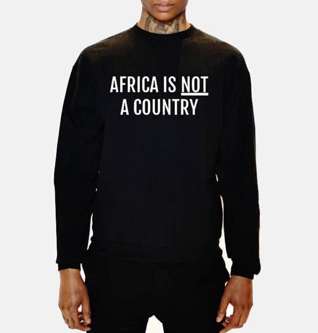 Forever reminder: Africa is not a country. Get it from Popcaven for $50 (available in sizes S-XL and five colors).