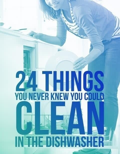 "Graphic titled ""24 things you never knew you could clean in the dishwasher"""