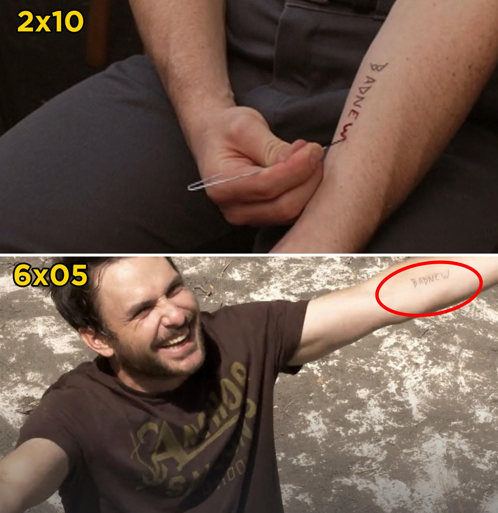 "In Season 2 of  It's Always Sunny in Philadelphia , Charlie gives himself a tattoo that reads ""badnew."" In Season 6, you can see the faded tattoo on his arm."