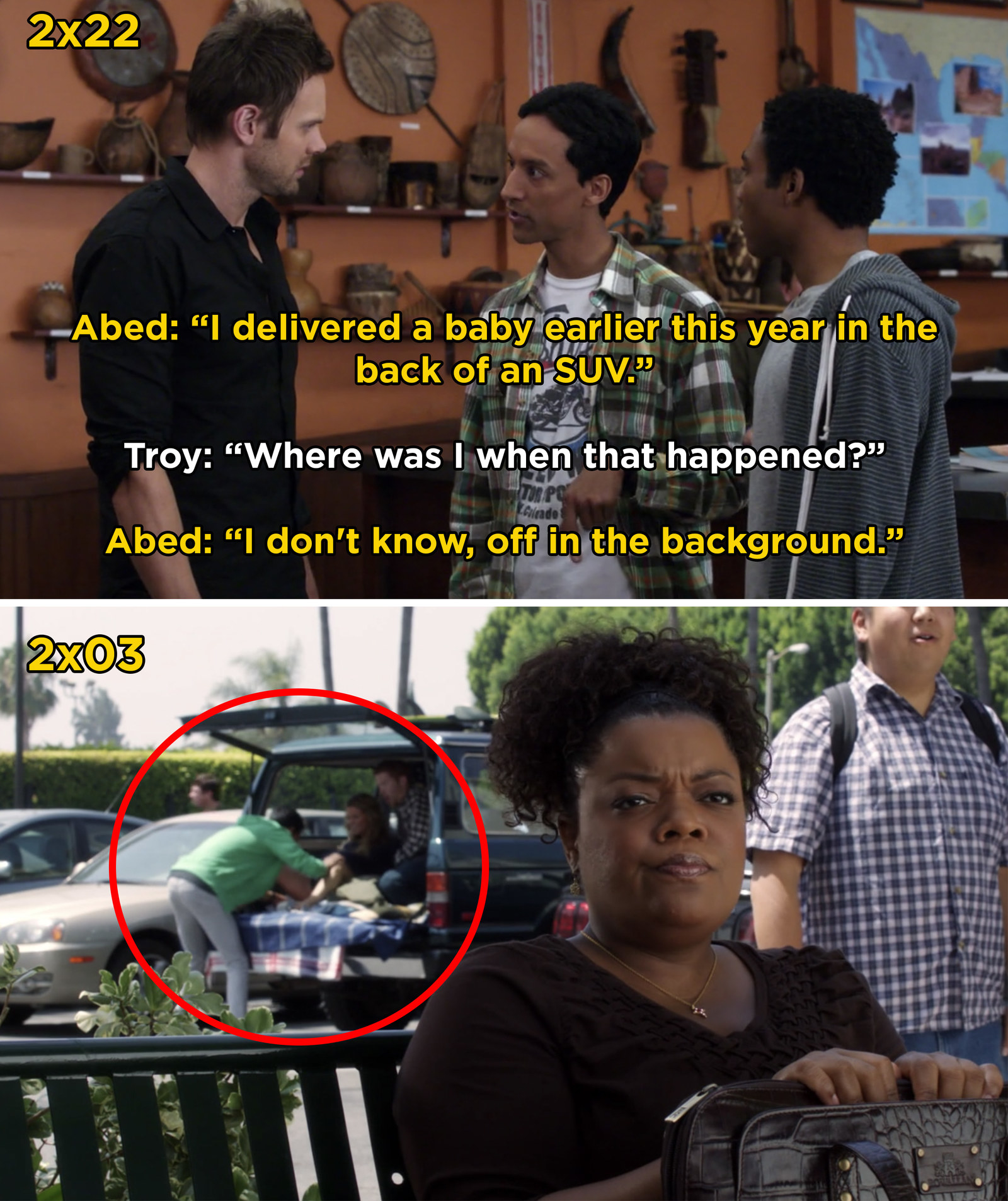 In  Community , Abed tells Troy that he has experience delivering a baby. If you look closely, you can see Abed delivering a baby in the background of an earlier episode.
