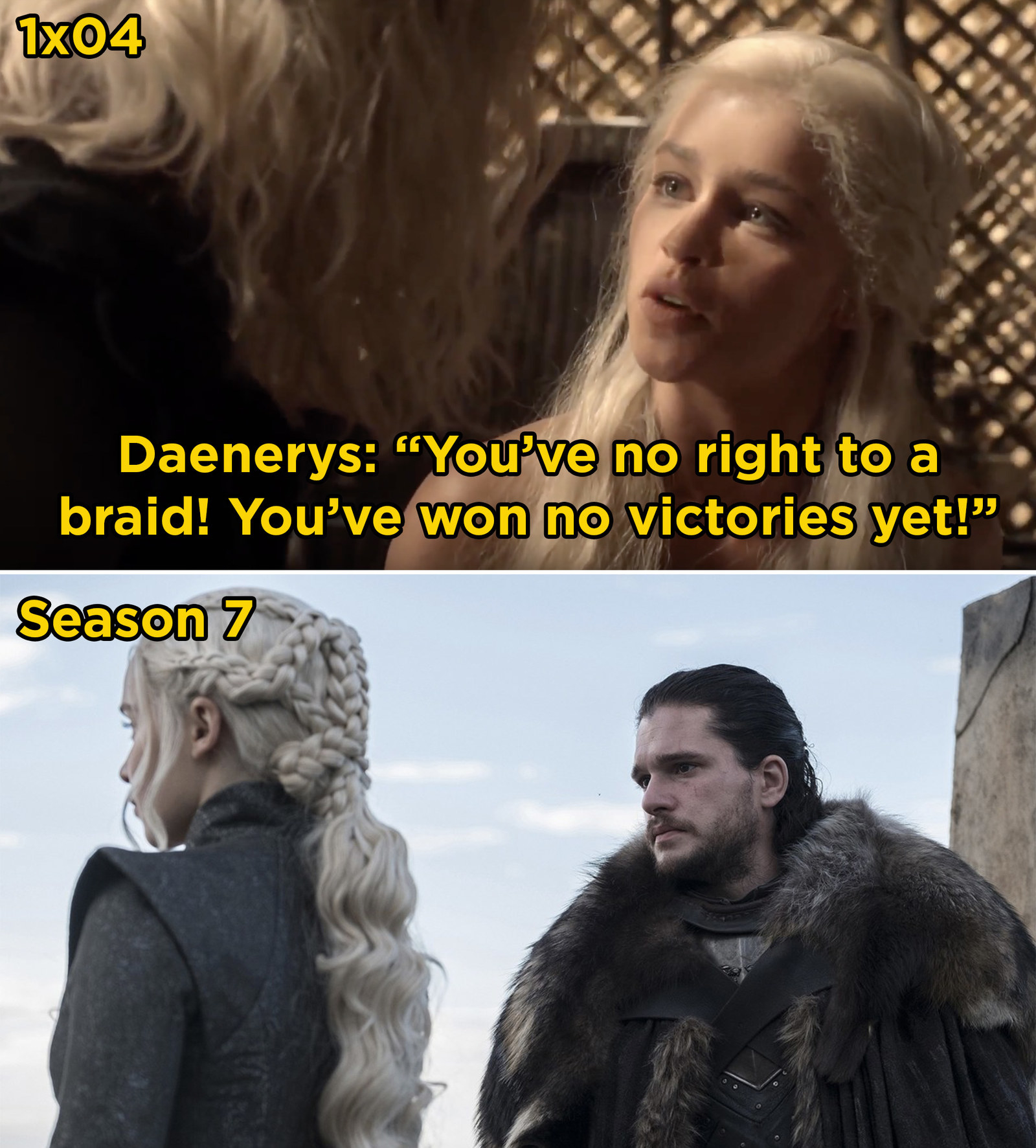 In  Game of Thrones , Daenerys mentions that braids represent the number of victories a person has won. As the series continues, you can see that she adds more and more braids.
