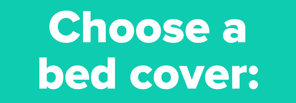 Choose a bed cover: