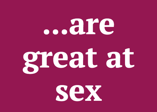 ...are great at sex