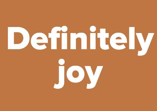 Definitely joy
