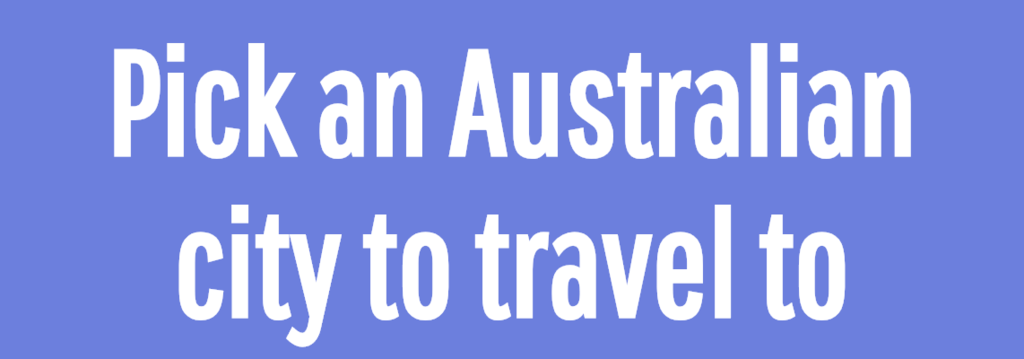 Pick an Australian city to travel to