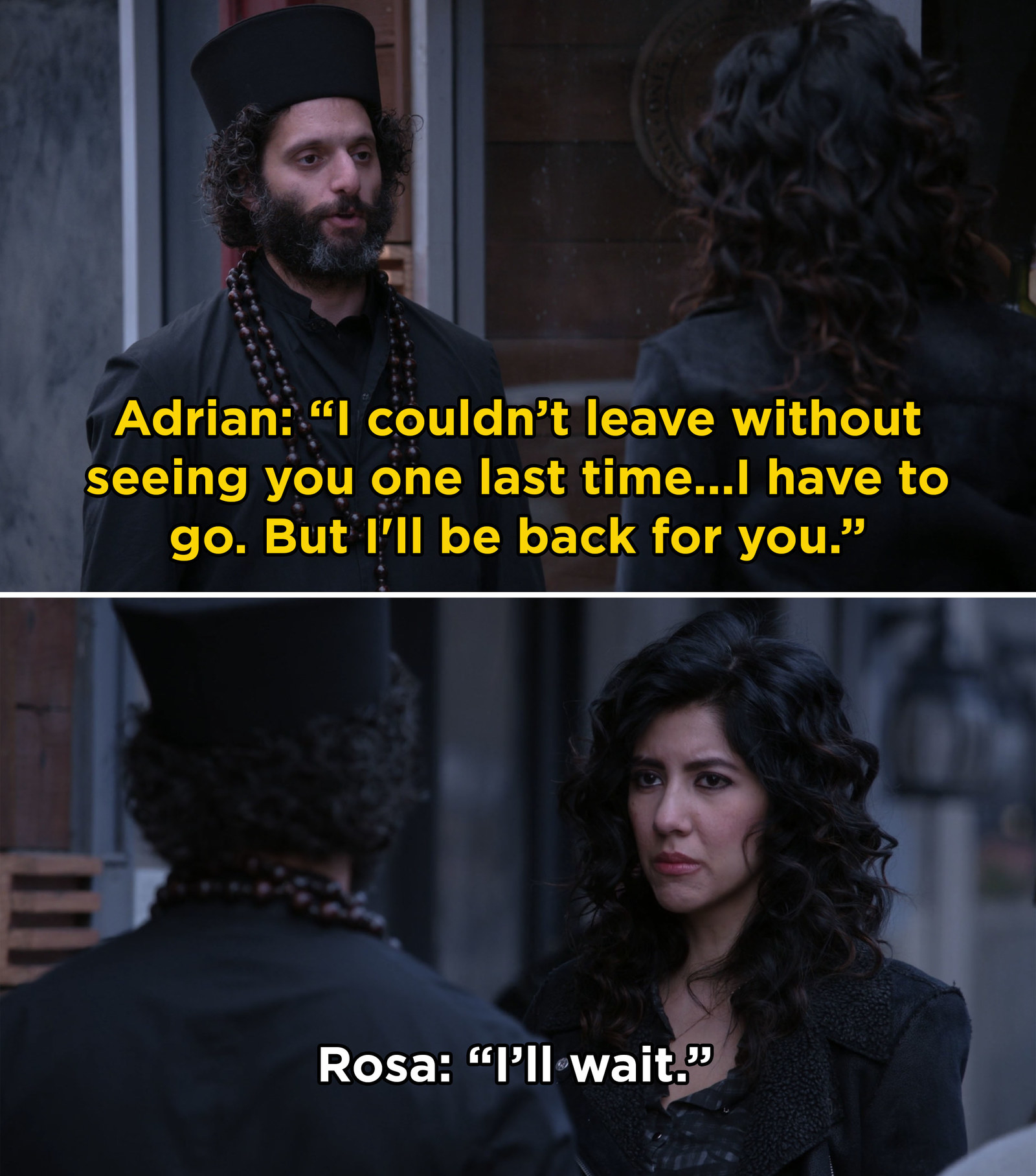 And when Adrian had to go away and bid a heartbreaking farewell to Rosa