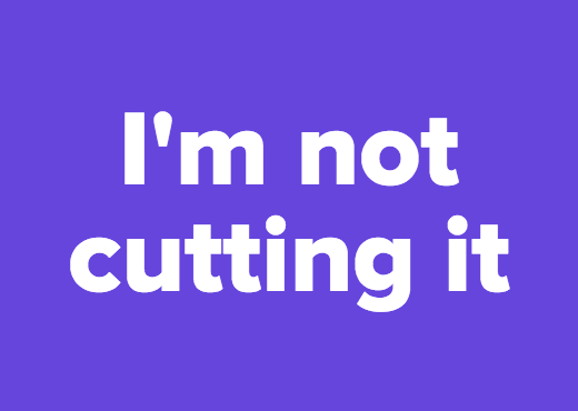 I'm not cutting it