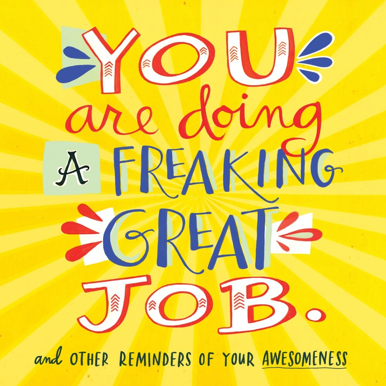 The cover of You Are Doing a Freaking Great Job.: And Other Reminders of Your Awesomeness