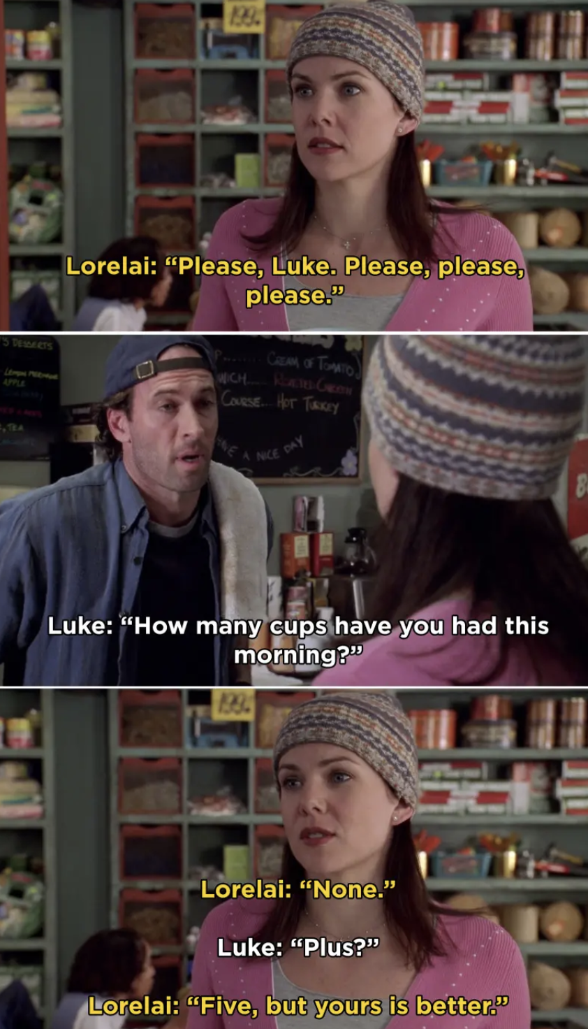 "Lorelai Gilmore from  Gilmore Girls  -  ""This show will forever have a place in my heart because of Lorelai. I related to her so much from the start. Plus, she was incredibly witty.""  — heyohgrace"