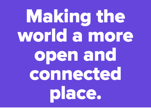 Making the world a more open and connected place.