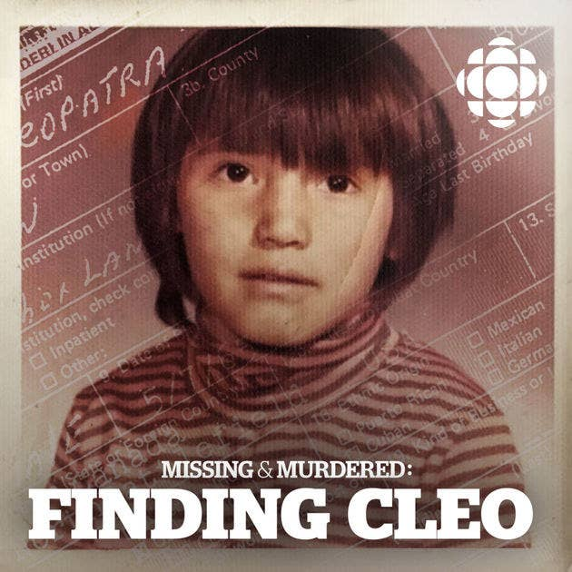 Hosted by Connie Walker, Finding Cleo is about a family looking for their sister, Cleo, a Cree girl who was apprehended by child welfare workers in the 1970's. The only information her siblings have on Cleo is that they believe she was taken away, killed and r*ped while trying to hitchhike home back to Saskatchewan. They are determined to find her and uncover the real truth about their long lost sister.Like Cleo, many Indigenous children were taken away from their communities across Canada and sent to live with white adoptive families. This podcast is incredible. It is not only educational and eye-opening but it will have you feeling so immersed into the story and into the lives of Cleo and her siblings.
