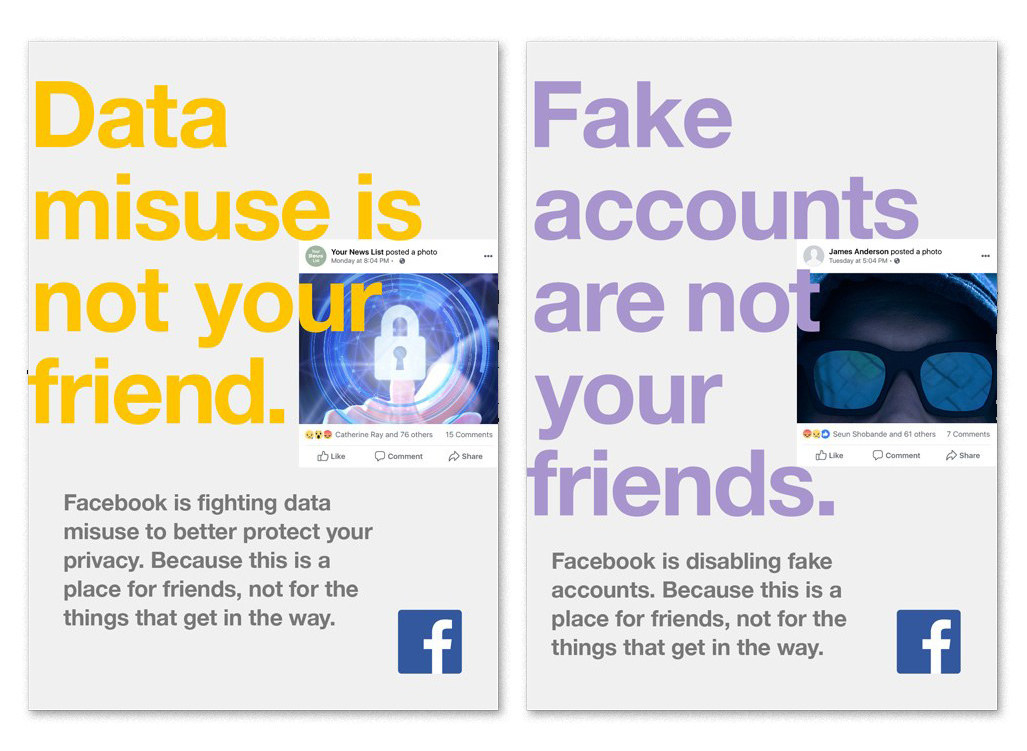 "Facebook altered a global ad campaign to include the phrase ""Data misuse is not your friend"" last spring following the Cambridge Analytica scandal."