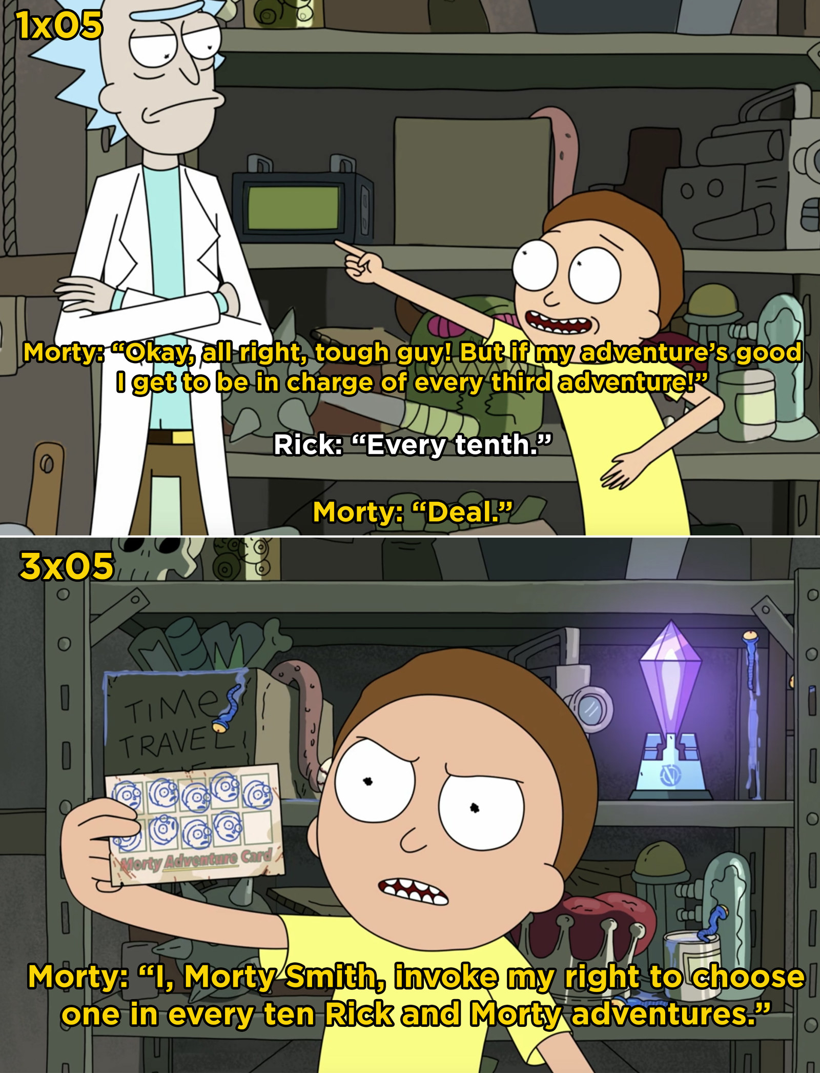 In Season 1 of  Rick and Morty , Morty makes a deal with Rick that he gets to choose every tenth adventure. In Season 3, Morty finally gets to choose an adventure.