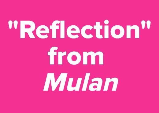"""Reflection"" from<br /><i>Mulan</i>"