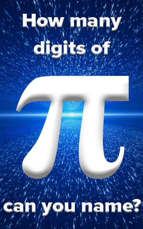 Because I could literally be writing this quiz until I die since pi is infinite, this quiz stops 51 digits past 3.14. If you get that far, you've definitely won.