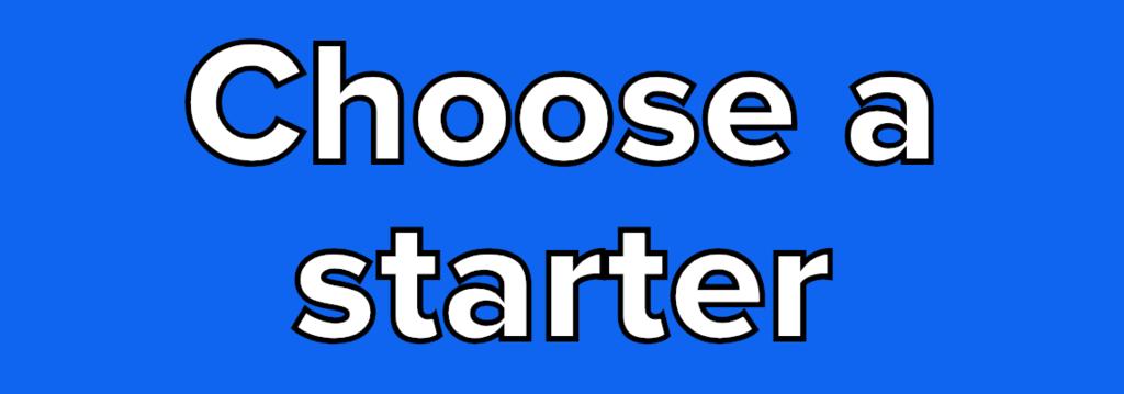 Choose a starter<br />