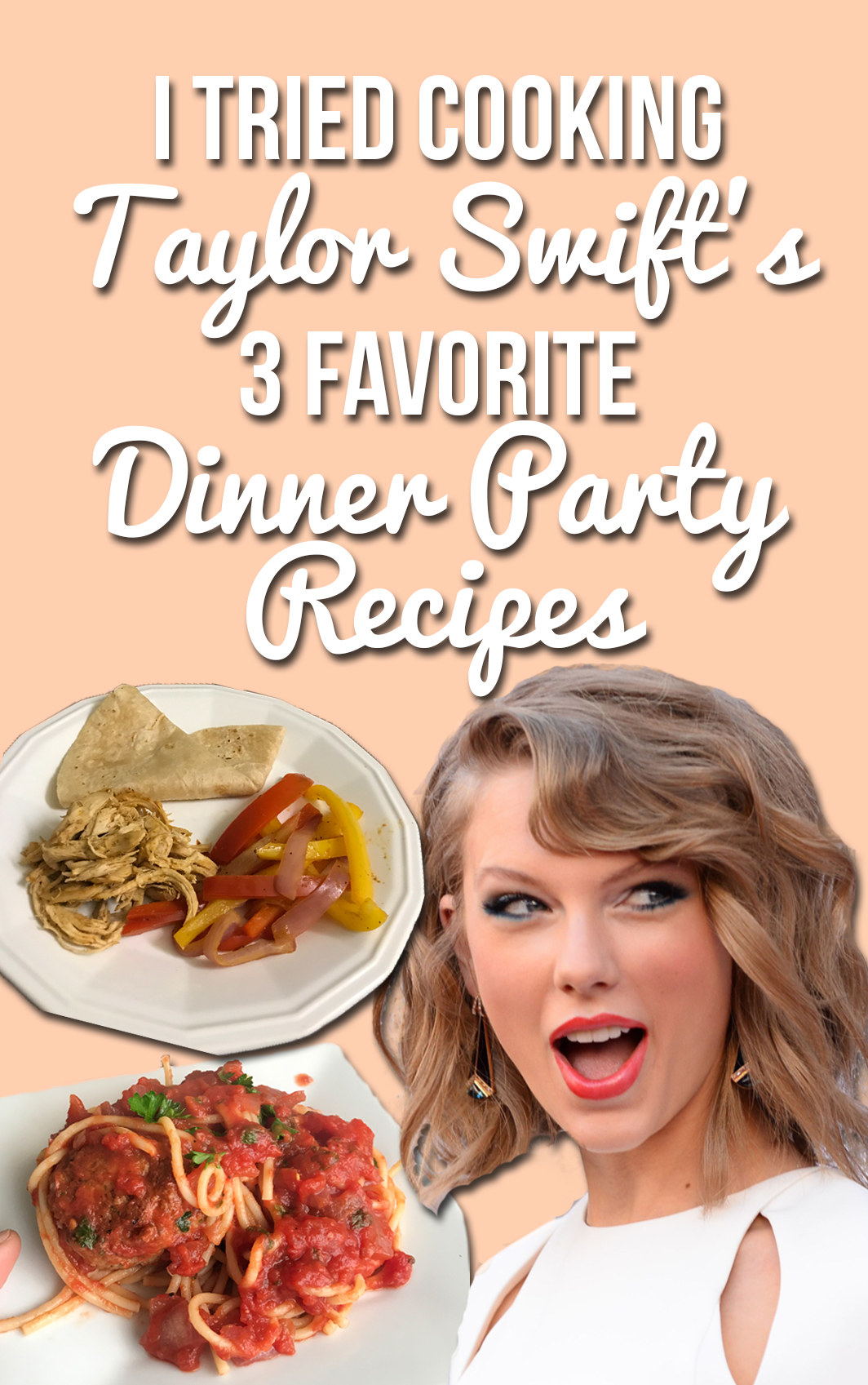 I Tried Taylor Swift's 3 Favorite Dinner Party Recipes And Here's What You Need To Know
