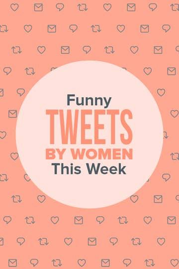28 Jokes Women Shared On Twitter This Week That Will Make