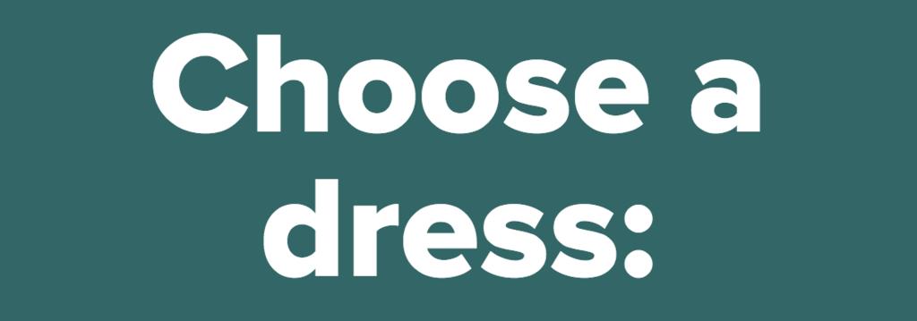Choose a dress:<br />