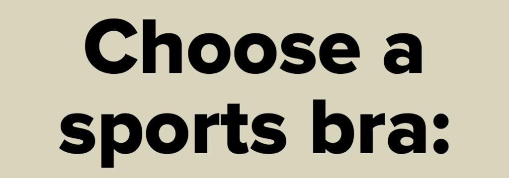 Choose a sports bra:
