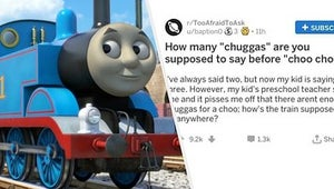 "How Many Times Do You Say ""Chugga"" Before ""Choo Choo""?"