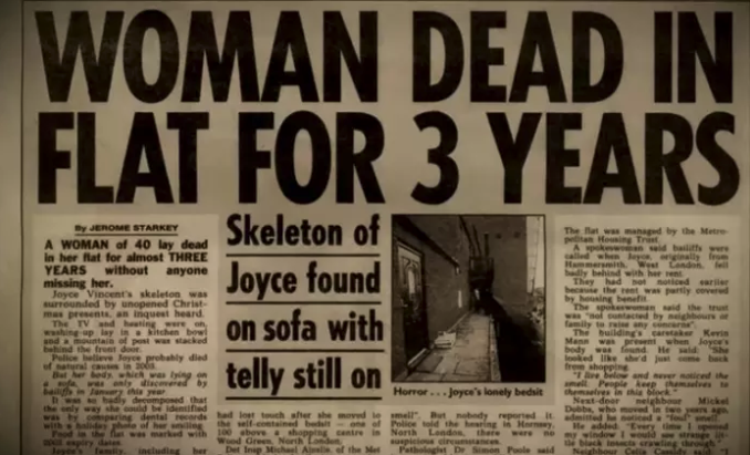 """It's not so much creepy as it is desperately sad. It's about Joyce Vincent, a woman who died alone in her flat and wasn't found for three years. She died of an unknown cause, with the TV on, surrounded by half-wrapped Christmas presents.""—isabellem49"