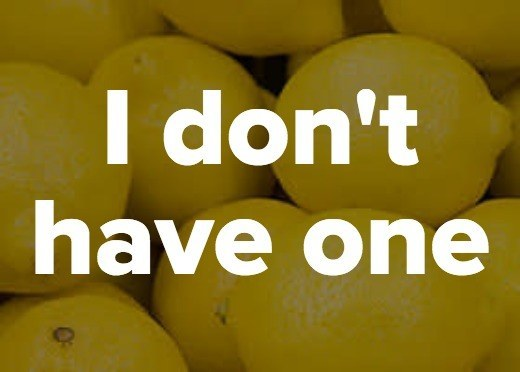 I don't have one
