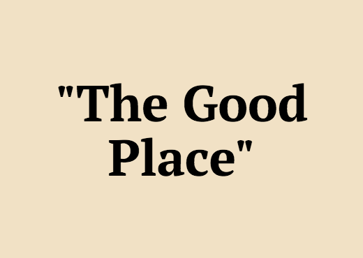 """""""The Good Place"""""""