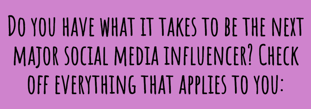 This Quiz Will Undeniably Prove If You're Made To Be An Influencer