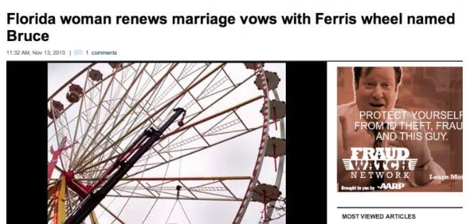 Year woman married a Ferris wheel named Bruce: 2013.