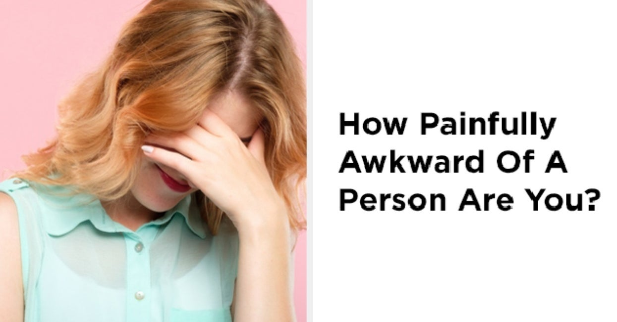 How Painfully Awkward Of A Person Are You Actually?