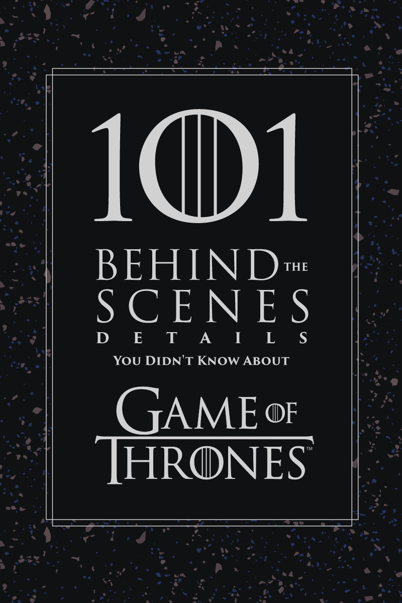 "101 Behind-The-Scenes Facts And Small Details You Didn't Know About ""Game Of Thrones"""