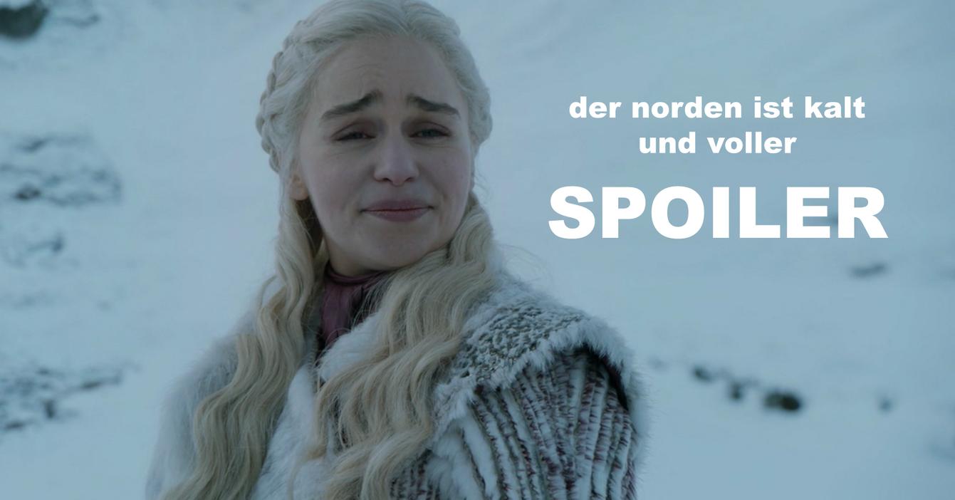 Die Game Of Thrones Premiere Von Staffel 8 Hat Bei Mir Einige