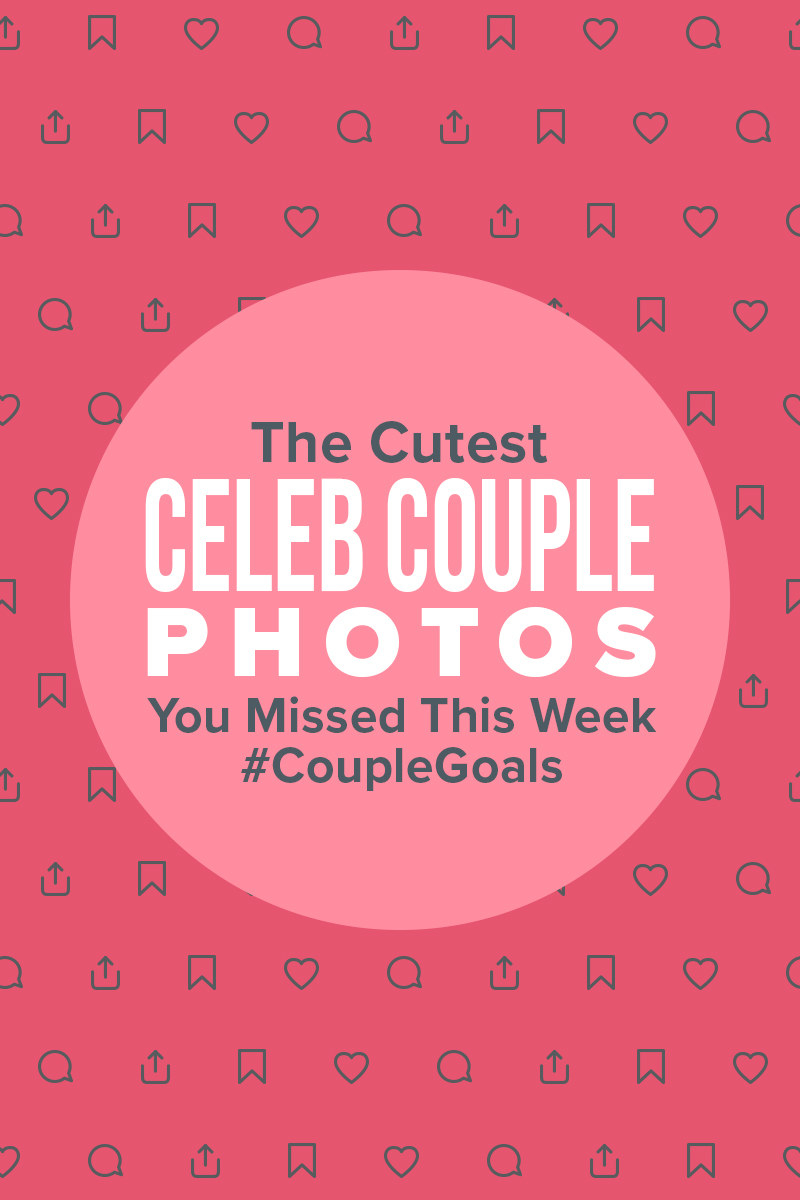16 Celebrity Couple Photos That You'll Want To Double Tap ASAP