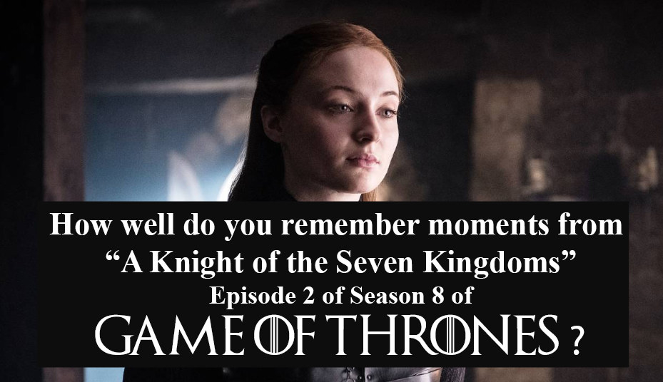 "How Well Do You Remember This Past Weekend's ""Game Of Thrones"" Episode?"
