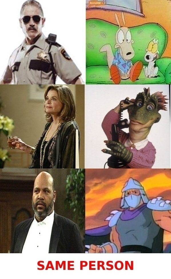 That's Carlos Alazraqui (Reno 911) and Rocko from Rocko's Modern Life, Jessica Walter (Arrested Development) and Fran from Dinosaurs, and James Avery (Uncle Phil from Fresh Prince) and Shredder from Teenage Mutant Ninja Turtles.