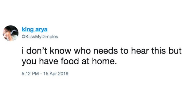 "24 ""I Don't Know Who Needs To Hear This"" Tweets That'll Make You Feel Personally Attacked"