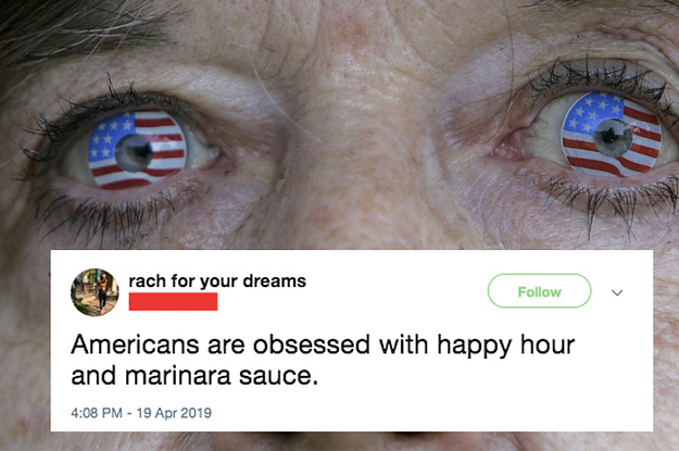 33 Things You Had No Idea The World Says Americans Are Obsessed With