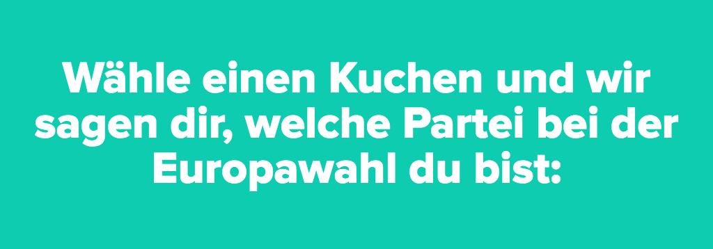 Wähle einen Kuchen und wir sagen dir, welche Partei bei der Europawahl du bist