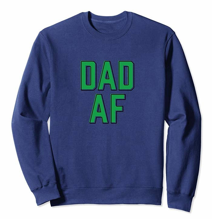 b9408799 Or a cool sweatshirt that's equally great for dads who have adopted  millennial acronyms as though they were their very own.