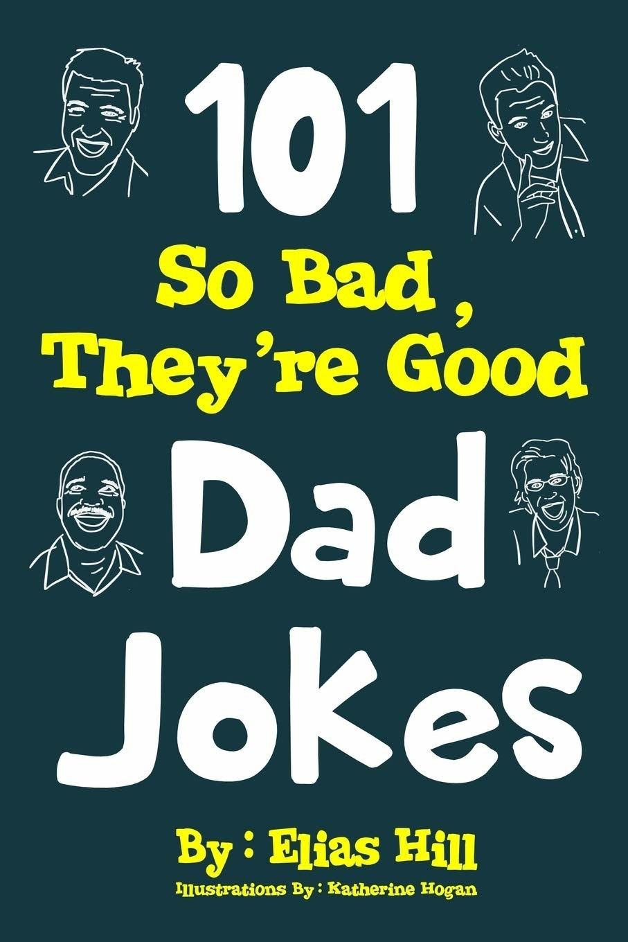 e3672084 A book of 101 dad jokes, which might be the most unselfish gift you could  possibly give him. On the one hand, it pains you to provide him with more  terribly ...