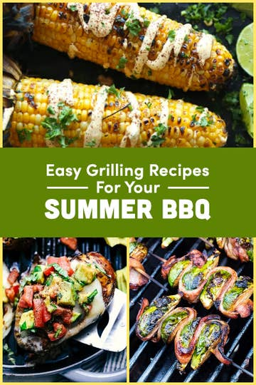 20 Easy Crowd Pleasing Grill Recipes For Your Best Barbecue