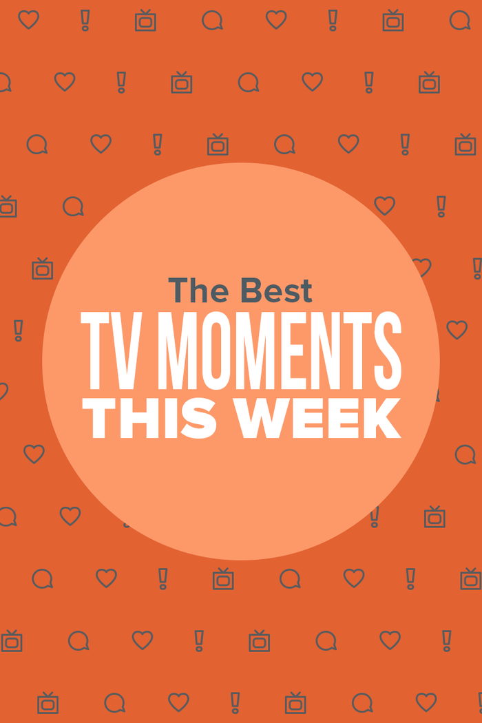 27 TV Moments From This Week That We Can't Stop Talking About