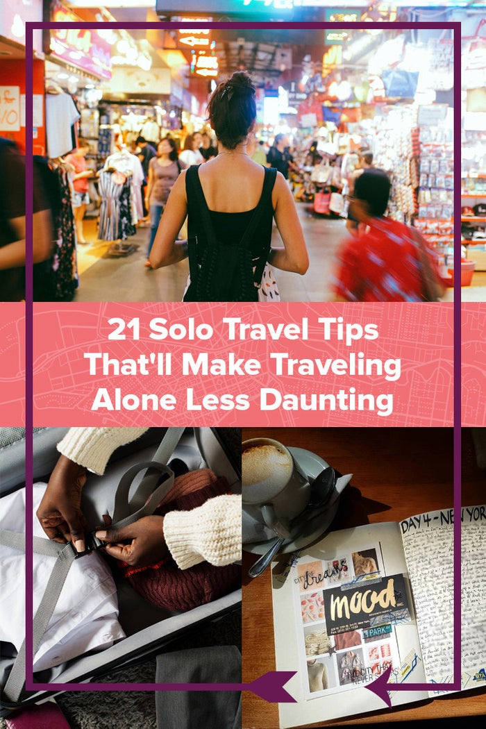 21 Solo Travel Tips That'll Make Traveling Alone Less Daunting