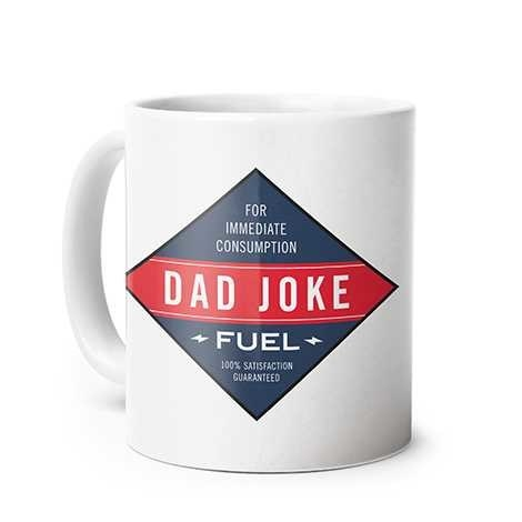 "coffee mug that says ""dad joke fuel"""