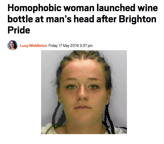 News headline: Homophobic woman launched wine bottle at man's head after Brighton Pride