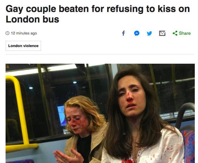 News headline: Gay couple beaten for refusing to kiss on London bus