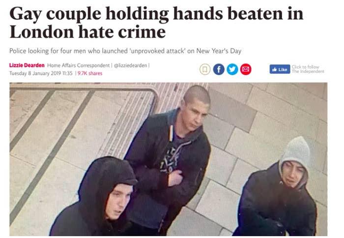 News headline: Gay couple holding hands beaten in London hate crime