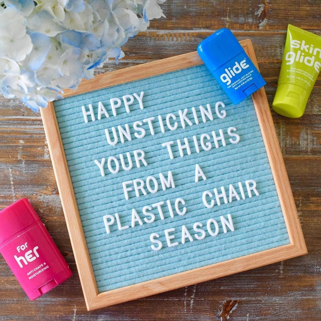 "The anti-chafing stick styled with a felt board that says ""happy unsticking your thighs from a plastic chair season"""